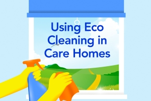 Using Eco Cleaning in Care Homes
